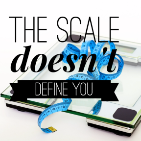 the+scale+doesn't+define+you